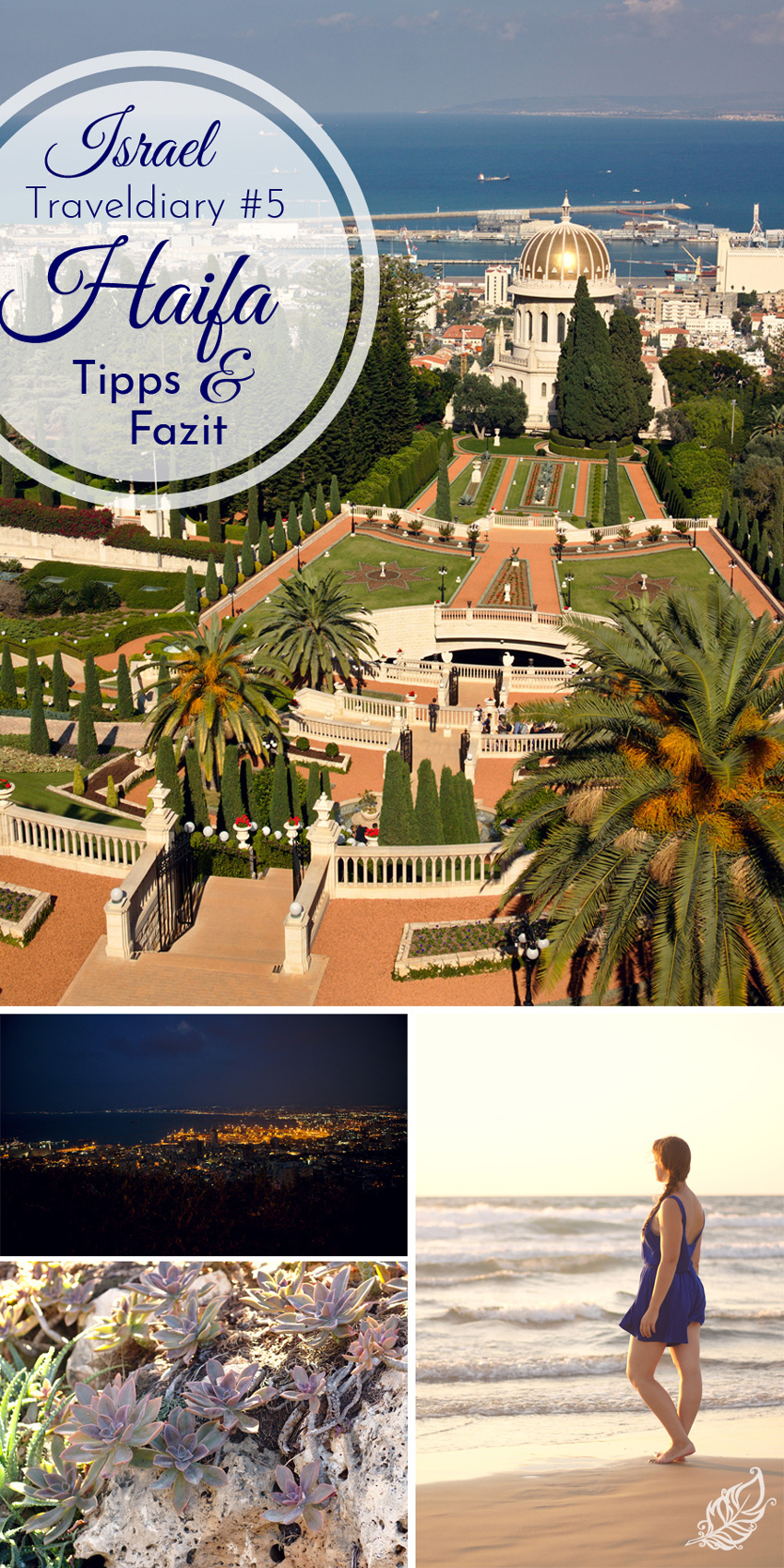 All the wonderful things: Israel Traveldiary #5 - Haifa: Tipps & Fazit; Bahai Gardens, Dado Beach