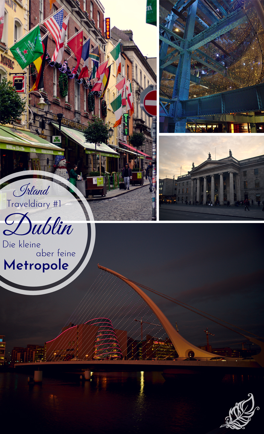 All the wonderful things: Irland Traveldiary #1 - Dublin