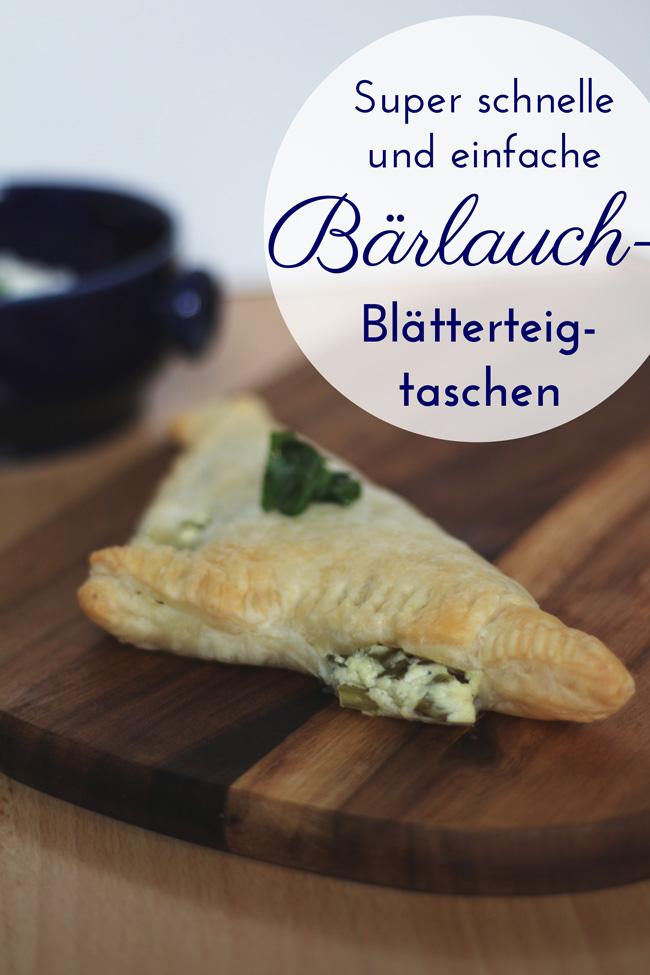 Super schnelle und einfache Bärlauch-Blätterteigtaschen All the wonderful things Rezept Saisonale Küche