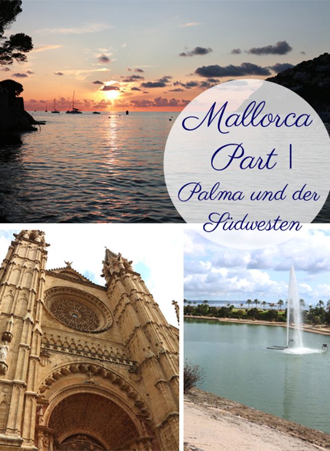 All the wonderful things Mallorca Part I - Palma und der Südwesten