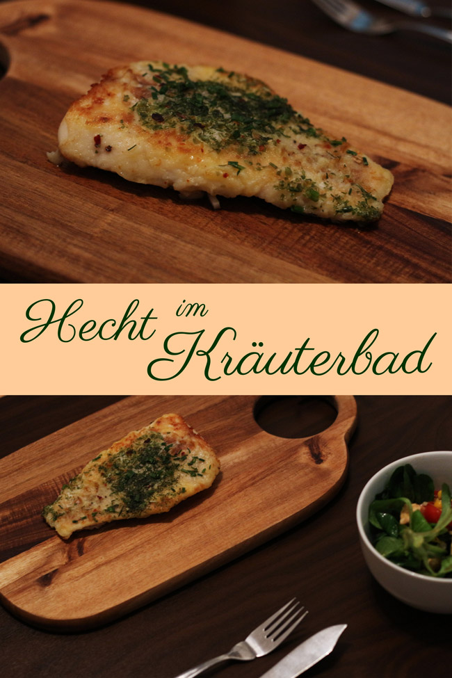 Hecht im Kräuterbad All the wonderful things Fischrezept