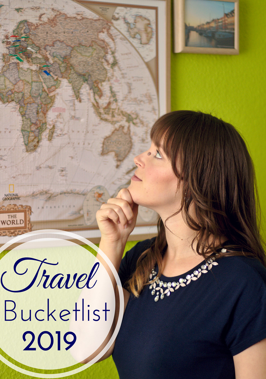 All the wonderful things: Travel Bucketlist 2019; Reiseziele